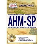 Apostila Concurso AHM-SP|ASSISTENTE DE GESTÃO DE POLÍTICAS PÚBLICAS - GESTÃO ADMINISTRATIVA .