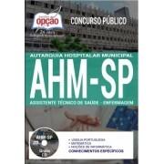 Apostila Concurso AHM-SP - Assistente Técnico De Saúde (As) – Enfermagem.