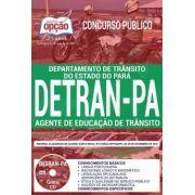 APOSTILA (IMPRESSA) CONCURSO DETRAN - PARÁ (2018). Agente de Educação de Trânsito.