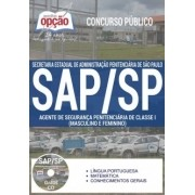 Apostila Concurso SAP-SP |AGENTE DE SEGURANÇA PENITENCIÁRIA DE CLASSE I (MASC E FEM) - ( Editora Opção )