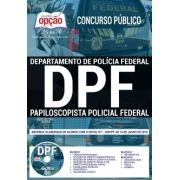 APOSTILA (IMPRESSA) PAPILOSCOPISTA DE POLÍCIA FEDERAL-1.8 - CONCURSO POLÍCIA FEDERAL