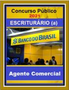 BANCO DO BRASIL-Escriturário-Agente-Comercial- Apostila -2021