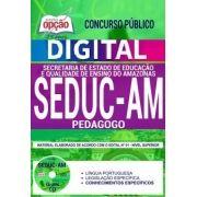 Concurso SEDUC AM 2018 |  PEDAGOGO - VERSÃO DIGITAL