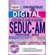 Concurso SEDUC AM 2018 |  PROFESSOR - ARTES - VERSÃO DIGITAL