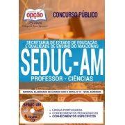 Concurso SEDUC AM 2018 |  PROFESSOR - CIÊNCIAS - IMPRESSA