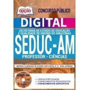 Concurso SEDUC AM 2018 |  PROFESSOR - CIÊNCIAS - VERSÃO DIGITAL