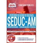 Concurso SEDUC AM 2018 |  PROFESSOR - EDUCAÇÃO FÍSICA - IMPRESSA