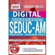 Concurso SEDUC AM 2018 |  PROFESSOR - EDUCAÇÃO FÍSICA - VERSÃO DIGITAL