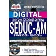 Concurso SEDUC AM 2018 |  PROFESSOR - FILOSOFIA - VERSÃO DIGITAL