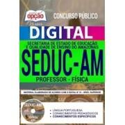 Concurso SEDUC AM 2018 |  PROFESSOR - FÍSICA - VERSÃO DIGITAL