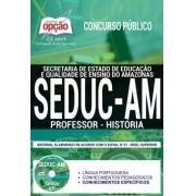 Concurso SEDUC AM 2018 |  PROFESSOR - HISTÓRIA - IMPRESSA