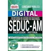 Concurso SEDUC AM 2018 |  PROFESSOR - HISTÓRIA - VERSÃO DIGITAL