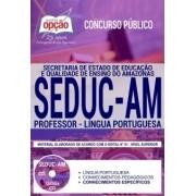 Concurso SEDUC AM 2018 |  PROFESSOR - LÍNGUA PORTUGUESA - IMPRESSA