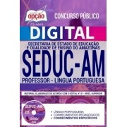 Concurso SEDUC AM 2018 |  PROFESSOR - LÍNGUA PORTUGUESA - VERSÃO DIGITAL
