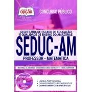 Concurso SEDUC AM 2018 |  PROFESSOR - MATEMÁTICA - IMPRESSA