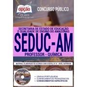 Concurso SEDUC AM 2018 |  PROFESSOR - QUÍMICA - IMPRESSA