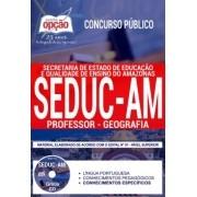 Concurso SEDUC AM 2018 |  PROFESSOR - GEOGRAFIA - VERSÃO DIGITAL