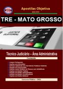 TRE MATO GROSSO 2021 Apostila Completa em PDF Técnico Jud. Administrativa