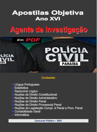 AGENTE de INVESTIGAÇÃO- Apostila em PDF-Polícia Civil-PARAÍBA-2021  - Apostilas Objetiva