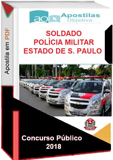 APOSTILA Completa - PDF - PM São Paulo -Soldado - Concurso – 2018  - Apostilas Objetiva