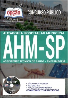 Apostila Concurso AHM-SP - Assistente Técnico De Saúde (As) – Enfermagem.  - Apostilas Objetiva
