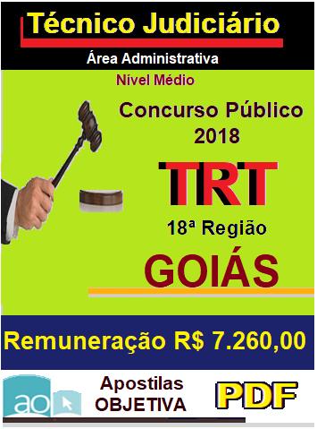 Apostila- PDF - Concurso-TRT-18ª-Região-GOIÁS - 2018 -Técnico Judiciário - Administrativa  - Apostilas Objetiva