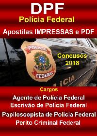 APOSTILAS CONCURSOS POLÍCIA FEDERAL-2018  - AGENTE - ESCRIVÃO - PAPILOSCOPISTA - PERITO  - Apostilas Objetiva