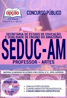 Concurso SEDUC AM 2018 |  PROFESSOR - ARTES - IMPRESSA  - Apostilas Objetiva