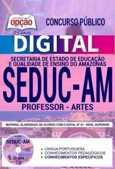 Concurso SEDUC AM 2018 |  PROFESSOR - ARTES - VERSÃO DIGITAL  - Apostilas Objetiva
