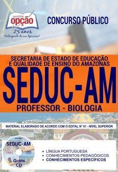 Concurso SEDUC AM 2018    PROFESSOR - BIOLOGIA - IMPRESSA  - Apostilas Objetiva