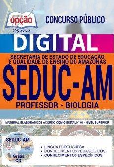 Concurso SEDUC AM 2018 |  PROFESSOR - BIOLOGIA - VERSÃO DIGITAL  - Apostilas Objetiva