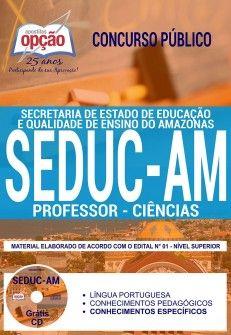 Concurso SEDUC AM 2018 |  PROFESSOR - CIÊNCIAS - IMPRESSA  - Apostilas Objetiva