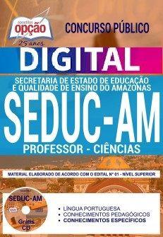 Concurso SEDUC AM 2018 |  PROFESSOR - CIÊNCIAS - VERSÃO DIGITAL  - Apostilas Objetiva