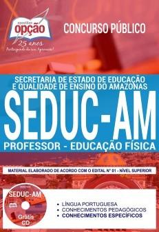Concurso SEDUC AM 2018 |  PROFESSOR - EDUCAÇÃO FÍSICA - IMPRESSA  - Apostilas Objetiva