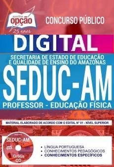 Concurso SEDUC AM 2018 |  PROFESSOR - EDUCAÇÃO FÍSICA - VERSÃO DIGITAL  - Apostilas Objetiva