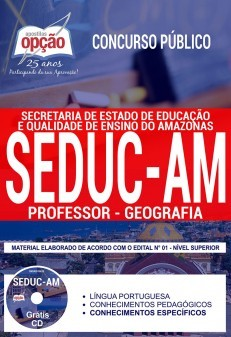 Concurso SEDUC AM 2018 |  PROFESSOR - GEOGRAFIA - IMPRESSA  - Apostilas Objetiva