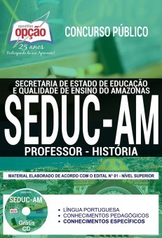 Concurso SEDUC AM 2018 |  PROFESSOR - HISTÓRIA - IMPRESSA  - Apostilas Objetiva