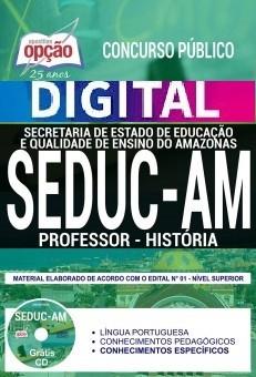 Concurso SEDUC AM 2018    PROFESSOR - HISTÓRIA - VERSÃO DIGITAL  - Apostilas Objetiva