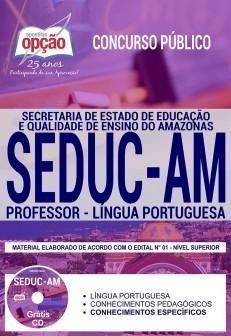 Concurso SEDUC AM 2018 |  PROFESSOR - LÍNGUA PORTUGUESA - IMPRESSA  - Apostilas Objetiva