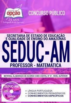 Concurso SEDUC AM 2018 |  PROFESSOR - MATEMÁTICA - IMPRESSA  - Apostilas Objetiva