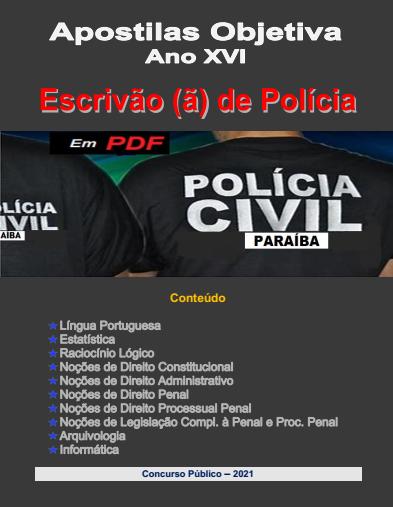 ESCRIVÃO (ã) DE POLÍCIA-Apostila em PDF-Polícia Civil-PARAÍBA-2021  - Apostilas Objetiva