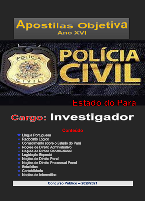 INVESTIGADOR Polícia Civil Pará - Apostila - em PDF-2020-2021  - Apostilas Objetiva