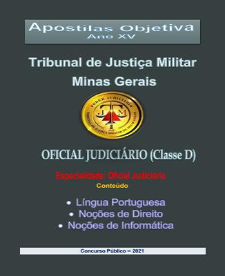 OFICIAL  JUDICIÁRIO-Classe D - TJ Militar - Minas Gerais -2021 - Apostila Completa- PDF  - Apostilas Objetiva