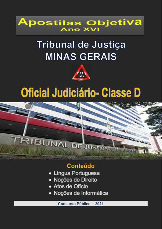 OFICIAL  JUDICIÁRIO - TJ - Minas Gerais - 2021 - Apostila Completa- PDF  - Apostilas Objetiva