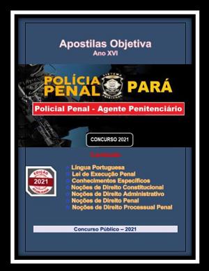 POLICIAL PENAL -  AGENTE PENITENCIÁRIO - PARÁ - Apostila PDF - 2.1  - Apostilas Objetiva