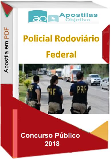 POLICIAL RODOVIÁRIO FEDERAL- Apostila-Atualizada-PDF-Concurso-2018  - Apostilas Objetiva