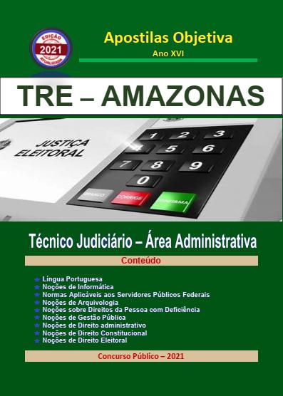 TRE AMAZONAS - 2021 - Apostila em PDF - Completa Técnico Jud. Administrativa  - Apostilas Objetiva