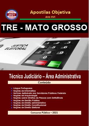 TRE MATO GROSSO 2021 Apostila Completa em PDF Técnico Jud. Administrativa  - Apostilas Objetiva