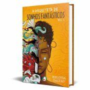 *** Pré-Venda *** do Livro A Arquiteta de Sonhos Fantásticos