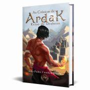 Livro As Crônicas de Ardak - Reino de Drakeon 2Ed